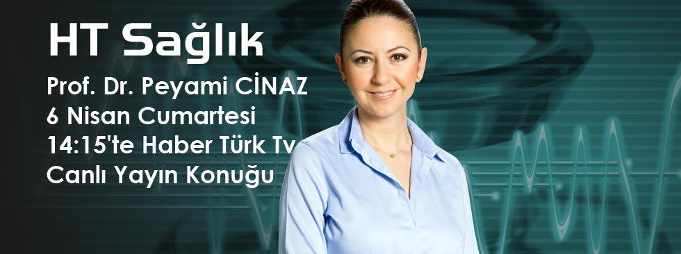 Prof. Dr. Peyami CİNAZ Haber Türk TV'de